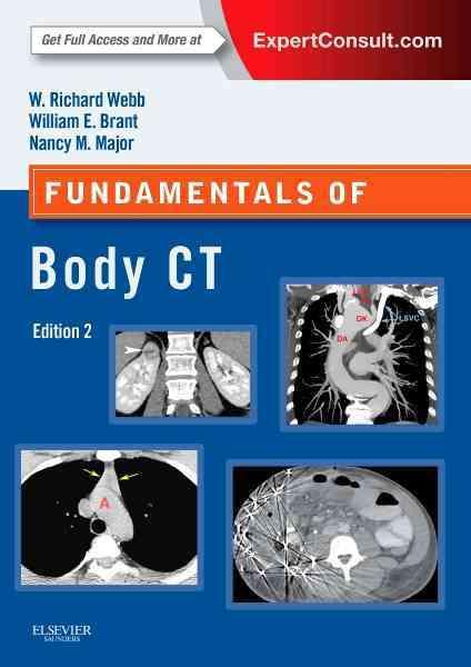 Fundamentals of Body Ct By Webb, W. Richard/ Brant, Wiliam E./ Major, Nancy M.