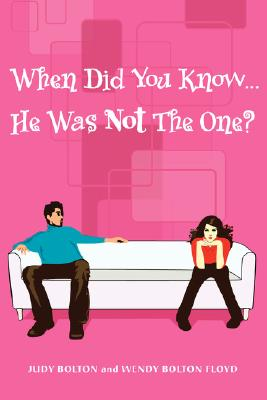 When Did You Know ... He Was Not the One? By Bolton, Judy/ Floyd, Wendy Bolton